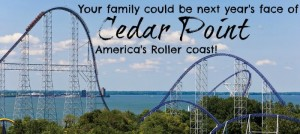 Your family could be the face of Cedar Point