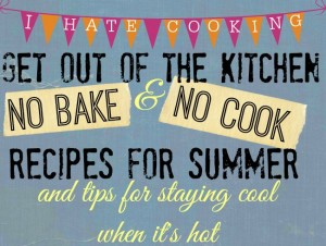 No Bake And No Cook Recipes For Summer