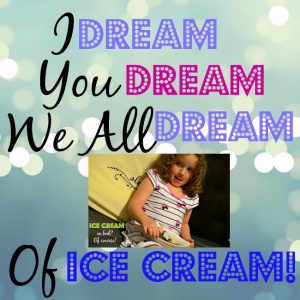 I Dream, You Dream Of An Ice Cream Contest! #Giveaway