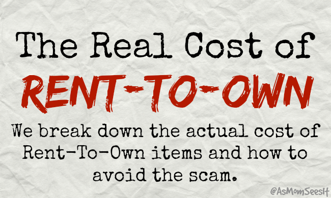 the real cost of rent to own for household items is it worth it as