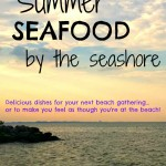 By The Seashore: Summer Seafood Recipes