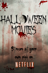 Stream At Your Own Risk: The Best Halloween Movies on Netflix