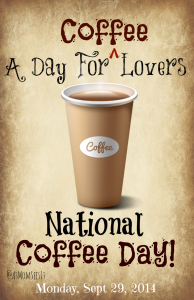 National Coffee Day: It's Now My Favorite Holiday, Complete With Freebies!