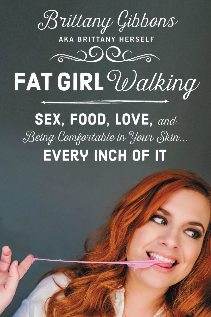 Fat Girl Walking By Brittany Gibbons: A Book Review From A Guy's Point Of View