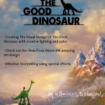 The Process Of Story Telling And Visual Effects Inspiration Of The Good Dinosaur #GoodDinoEvent