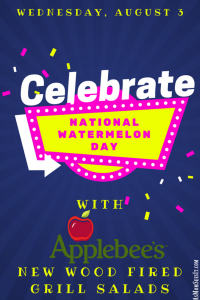 Celebrate National Watermelon Day With Applebee's New Wood Fired Grill Salads