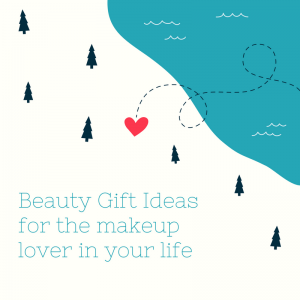 Gift Ideas For The Beauty Product Lover In Your Life! #TGGBeauty