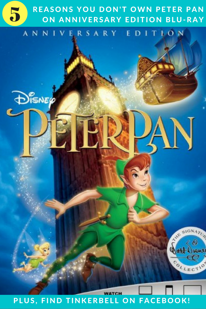 5 Reasons You Don't Own The Anniversary Edition Of Disney's Peter Pan On Blu-Ray